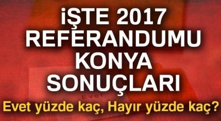 Konya referandum sonuçları 2017! Konya oy sonuçları   Evet hayır oranı öğren
