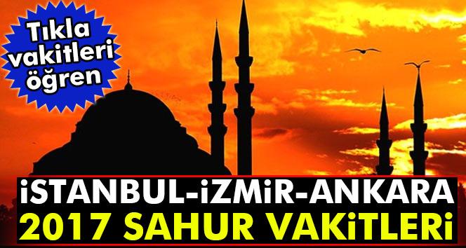 2017 İMSAKİYE: İstanbul-İzmir-Ankara sahur vakitleri kaçta?| Ezan kaçta okunuyor? (Sahur vakitleri tıkla öğren)
