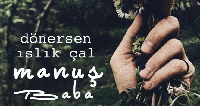 fizy'nin en çok dinlenen albümü 'Dönersen Islık Çal' ile Manuş Baba