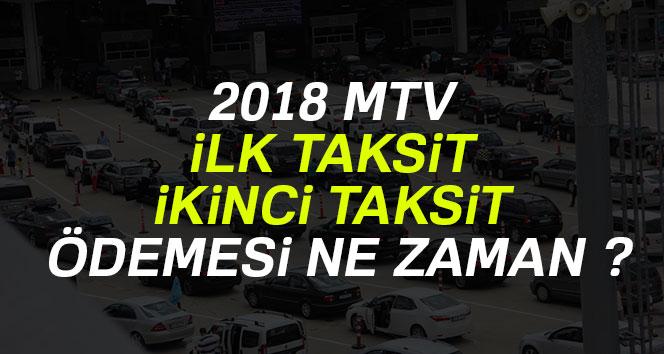 MTV 1.ilk taksit ve 2.ikinci taksit ödeme tarihleri 2018 MTV zam oranı hesaplama tablosu
