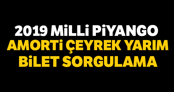 AMORTİ Çeyrek Yarım Milli Piyango 2019 Yılbaşı 'AMORTİ' Sorgulama' MP Yılbaşı çekilişi 2019 amorti sonuçları