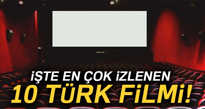 En çok Izlenen 10 Türk Filmi Işte Tüm Zamanların En Iyi 10 Türk Filmi