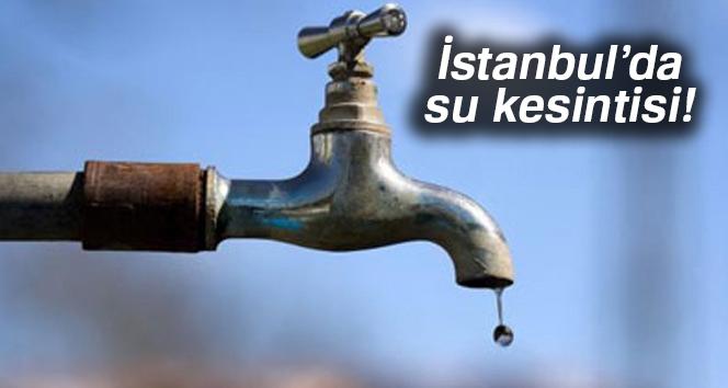 İstanbul'da sular ne zaman gelecek? (30 saatlik su kesintisi)|İSKİ su kesintisi sorgula