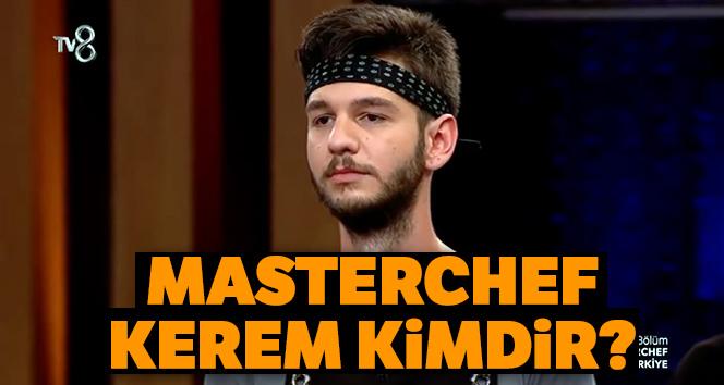 MasterChef Kerem Giritlioğlu kimdir, kaç yaşında? Masterşef Kerem kaçıncı oldu?