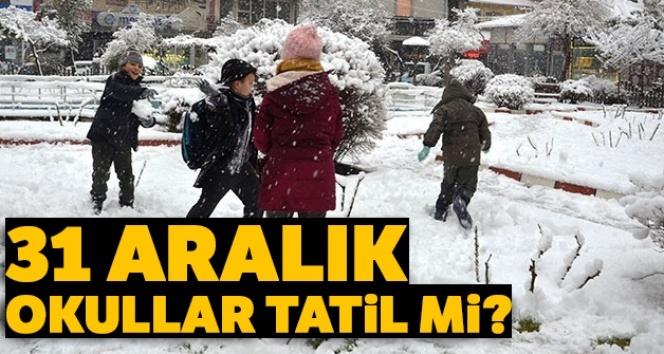 SON DAKİKA kar tatili HABERLERİ: Hangi illerde Okullar tatil? 31 Aralık kar tatili olan İLLER...