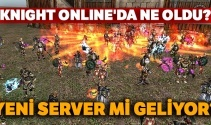 16 Ocak 2019 Knıght Online'da ne oldu? Yeni server 2 yıl sonra Knıght Online'da