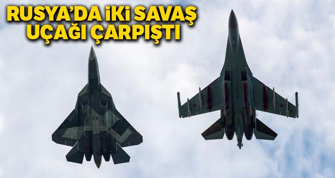 Rusya'da iki savaş uçağı çarpıştı