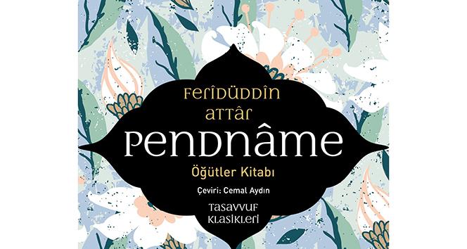 Feridüddin Attâr'ın öğütler kitabı Pendnâme raflarda