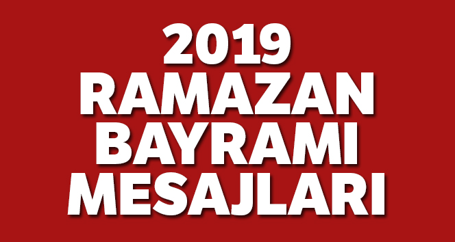 Ramazan Bayramı Mesajları 2019 ! En Güzel Anlamlı Kısa Resimli İŞTE BURADA YER ALIYOR