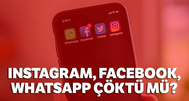 Instagram, Facebook, WhatsApp çöktü mü? İnstagram'a neden girilmiyor? İnstagrama NE OLDU?