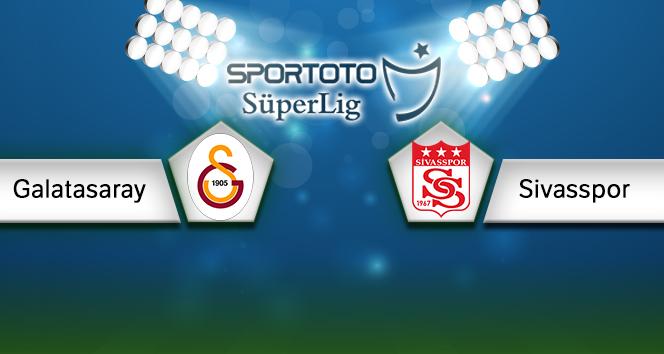 Galatasaray Sivasspor Canlı Anlatım