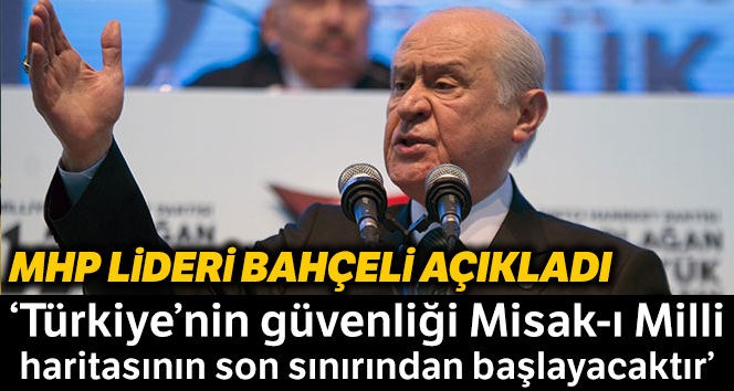 """MHP Genel Başkanı Devlet Bahçeli: """"Coğrafyanın mesajına kulak verip birlik ve beraberlik çağrısı yapıyoruz"""""""