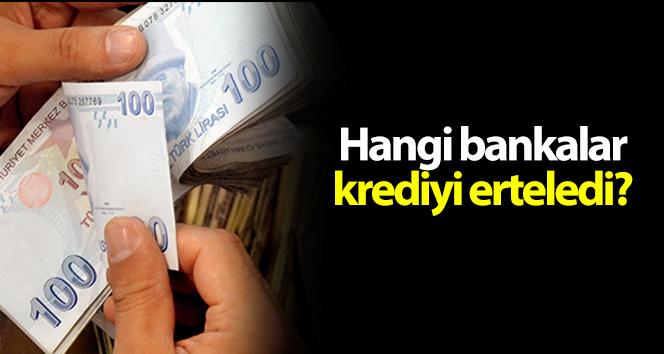 Kredi kartı ve kredi borçları ertelendi mi?| Hangi bankalar krediyi erteledi!