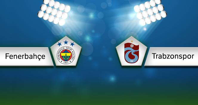 Fenerbahçe Trabzonspor Canlı Anlatım