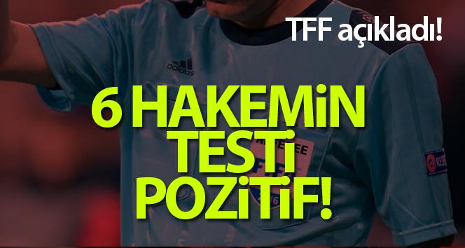 TFF açıkladı: 6 hakemin testi pozitif!