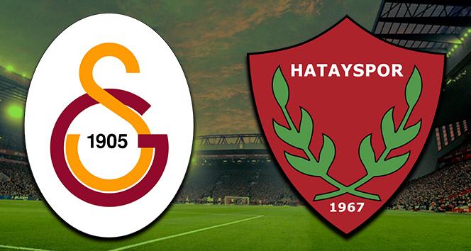 Galatasaray Hatayspor Canlı İzle   GS Hatayspor ilk 11'ler   GS Hatayspor saat kaçta hangi kanalda