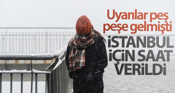 Uyarılar peş peşe gelmişti! İstanbul için saat verildi