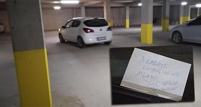Savcının otomobiline Arabayı koyduğunuz alan yol geçişi notu bırakan şahsa gözaltı