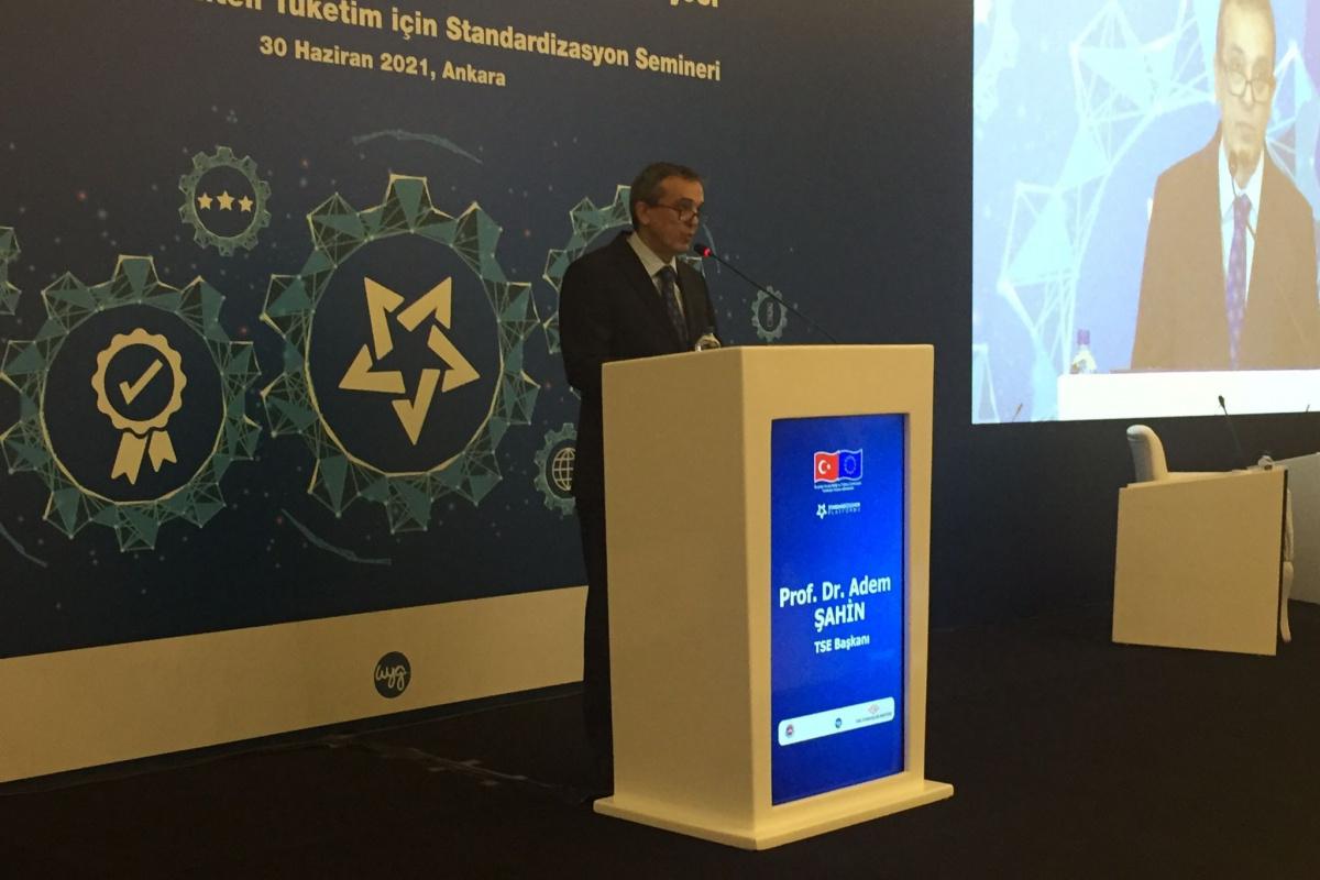 TSE Başkanı Prof. Dr. Adem Şahin: 'Kaliteli ürün, kaliteli tüketim için standardizasyon'