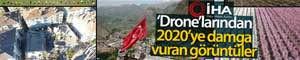 2020 Yılına Damga Vuran Drone Görüntüleri